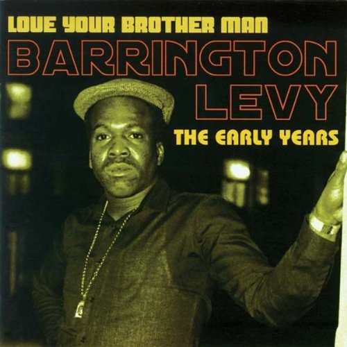 Barrington Levy, Love Your Brother Man. The Early Years Mix