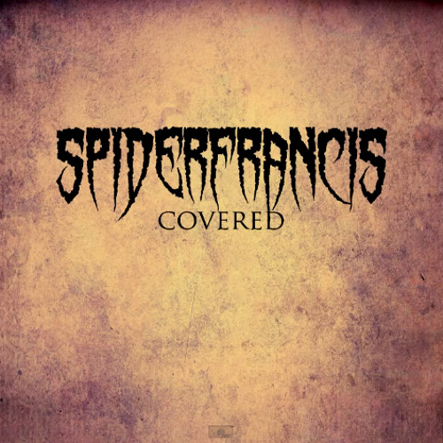 SpiderFrancis - Covered