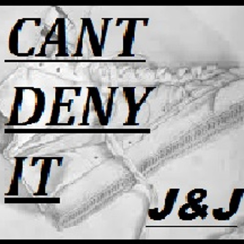 J & J - Cant Deny It  ( Original Mix )  UNSIGNED