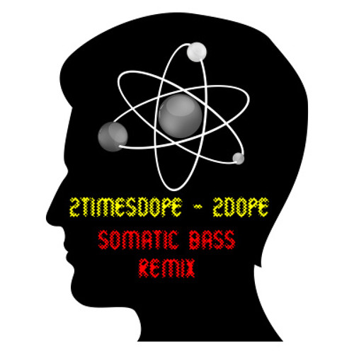 2timesdope - 2dope   (Somatic Bass Remix) !! FREE DOWNLOAD !!