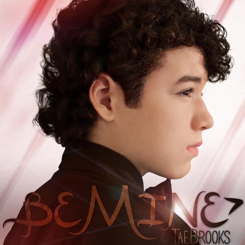 Tae Brooks - Be Mine (Original)