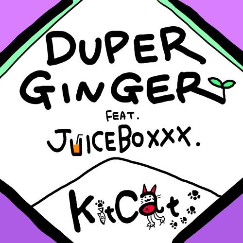 Kit-Cat Feat. JUICEBOXXX (JxJx REMIX)