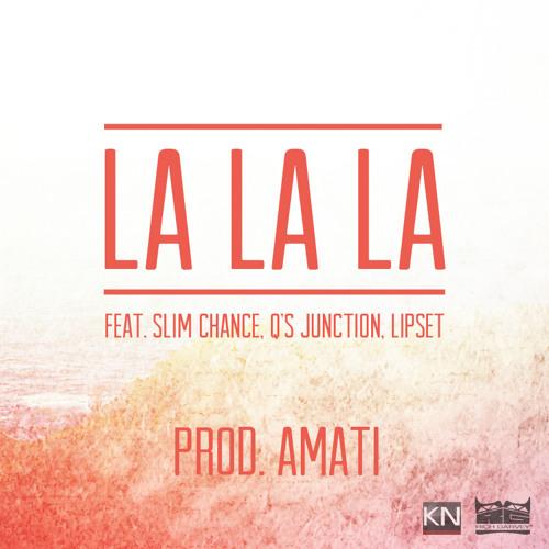 La La La... feat. Slim Chance, Q's Junction, Lipset (Prod. Amati)