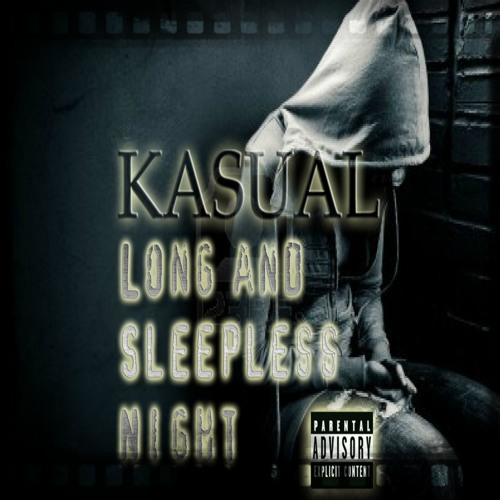 Ka$ual - Long and Sleepless Night