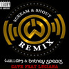 Will.I.Am Scream & Shout (feat. Britney Spears, Luciana) CAVE KINGS REMIX
