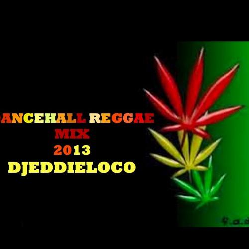 DANCEHALL REGGEA MIX 2013 DJEDDIELOCO