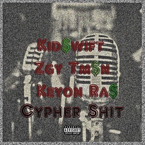 Cypher Shit l Kid$wift x ZGY TM$N x Keyon Ras prod.DJSonicFreak