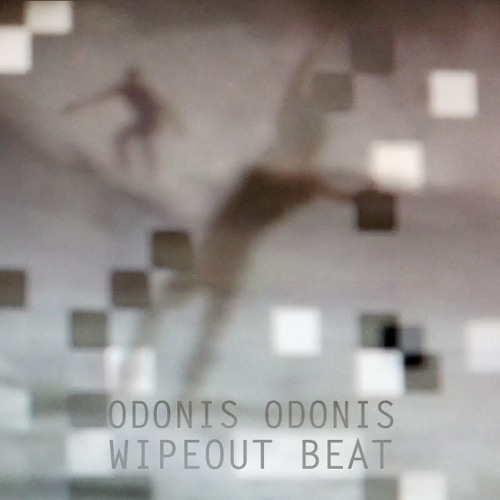 Odonis Odonis - Wipeout Beat