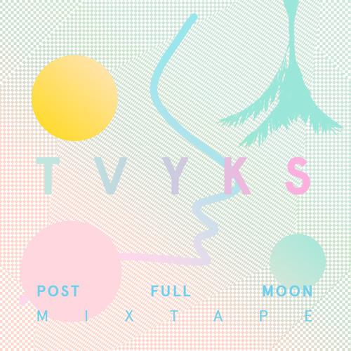 Tvyks — Post Full Moon (mix)