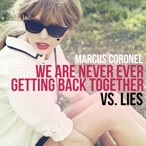 We Are Never Ever Getting Back Together vs. Lies ♡