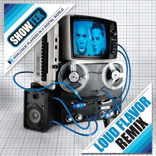 Showtek - Analogue Players In A Digital World (Loud Flavor Remix)