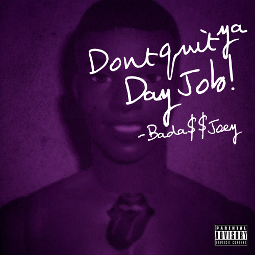 DONT QUIT YOUR DAY JOB! (Prod. Lee Bannon)