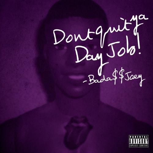 DONT QUIT YOUR DAY JOB! (Prod. Lee Bannon)