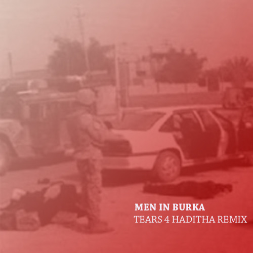 Tears 4 Haditha - Karachi Kid Remix