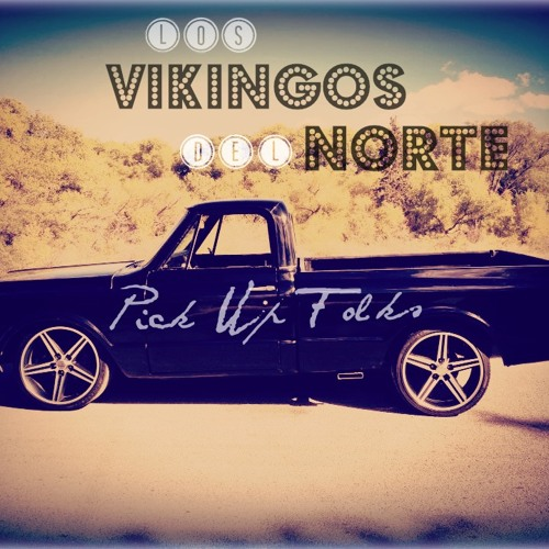 Los Vikingos Del Norte - Pick Up Folks  (Peter,Bjorn & John cover)