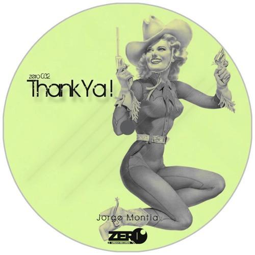 Jorge Montia - Thank Ya! (Original Mix) SC CUT