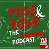 Pass And Move - Episode 22 Pt. 2 - Up For The Cup Before We F**ked Up