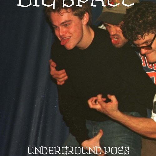 BIG SPACE - UNDERGROUND POES *RARITIES*