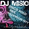 DJ Misio - Disco Polo Mix (luty 2013) www.djmisio.tnb.pl