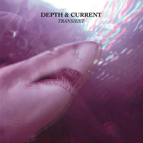 Depth & Current - You're Alive