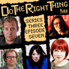 Do The Right Thing - Series 3, Episode 7 (Angela Barnes, Justin Edwards, Gareth Gwynn)