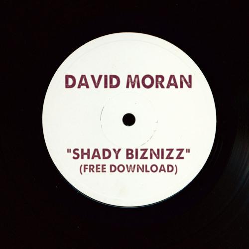 David Moran - Shady Biznizz [FREE DOWNLOAD, Mastered WAV]