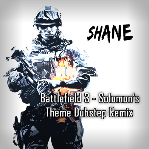 Battlefield3 Solomon's Theme - Shane (aka BassMoutarde) Dubstep Remix (Free Download)