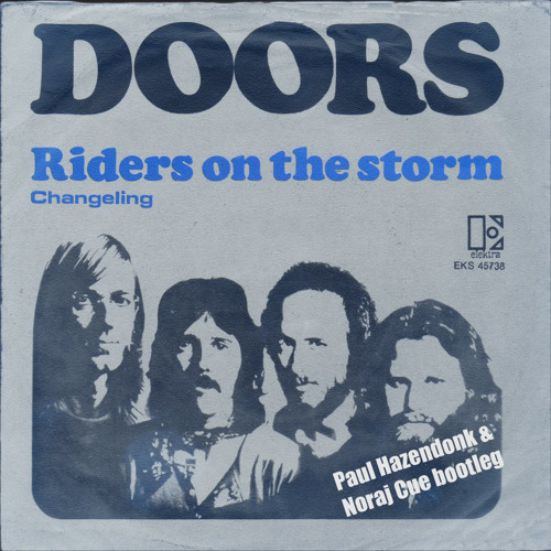 The Doors - Riders On The Storm (Paul Hazendonk & Noraj Cue bootleg)