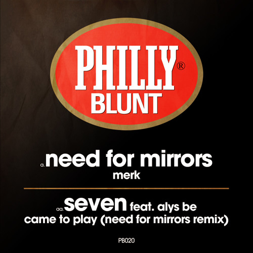 Need For Mirrors - Merk [Philly Blunt]