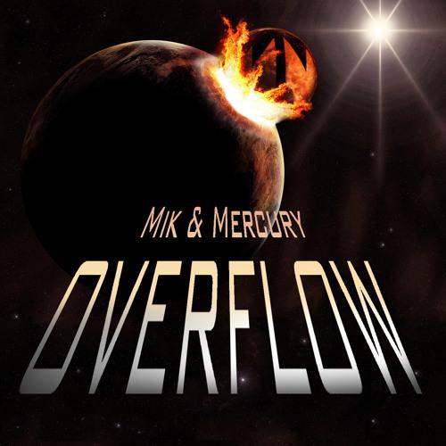 Mik & Mercury - Overflow (Extended Mix)