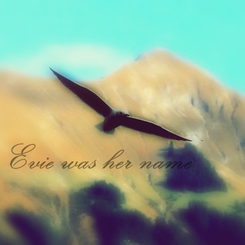 Evie was her name