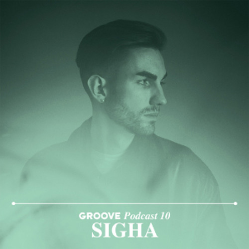 Sigha - Groove Podcast 10