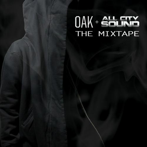 Oak & All City Sound [The Mixtape]