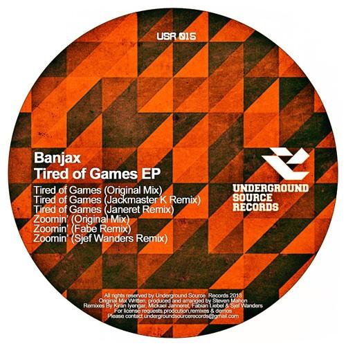 Banjax - Tired Of Games EP (Incl. Jackmaster K, Janeret, Fabe & Sjef Wanders Remixes)