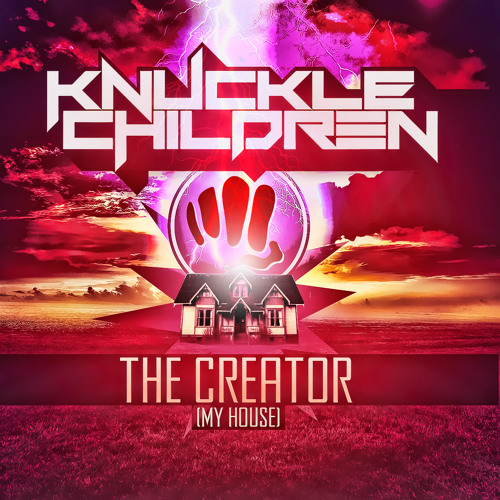 TRAP | Knuckle Children - The Creator (My House)