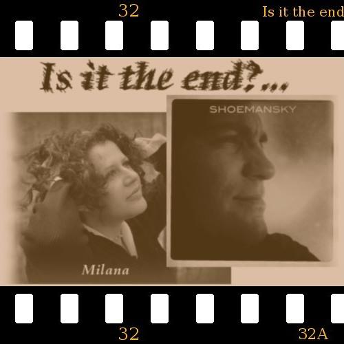 Is it the end - Milana (lyrics, vox, piano), Shoemansky (vox, arrangement, prod.)