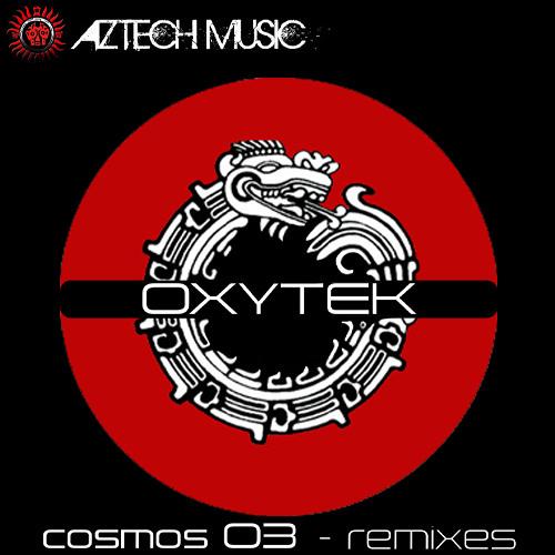 """OXYTEK : """"Cosmos 03 (Fukito Remix)"""" - AzTech Music 061 - [Out 18/05/2013]."""