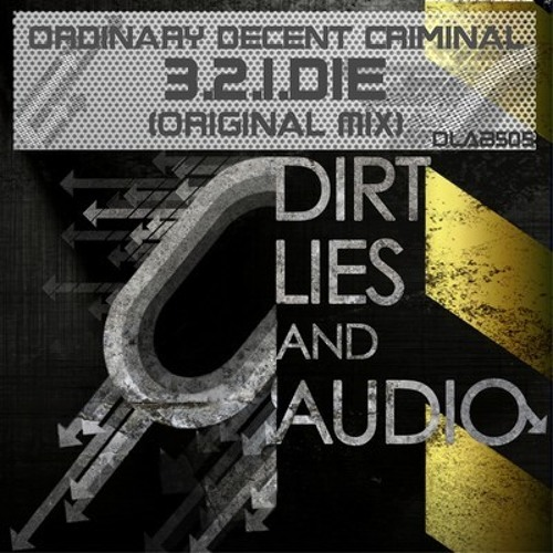 3.2.1. DIE. ordinary decent criminal. out now on D,L,A.
