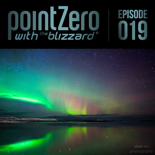 Point Zero Podcast 019 - with The Blizzard