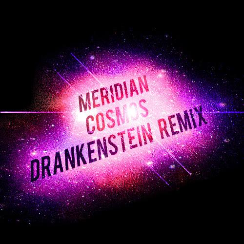 DRANK | Meridian - Cosmos (Drankenstein Remix)