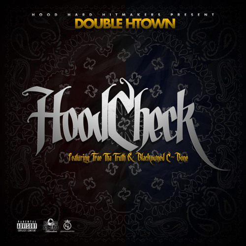"""HOOD CHECK"" f/ Trae Tha Truth & Blackowned C-Bone"