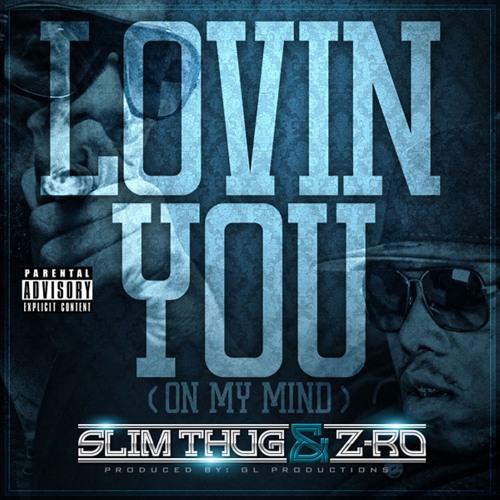 Slim Thug & Z-Ro - Lovin' You (On My Mind)