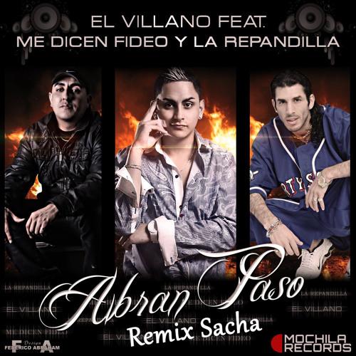 Abran Paso La Repandilla Con Me Dicen Fideo Y El Villano Remix Sacha