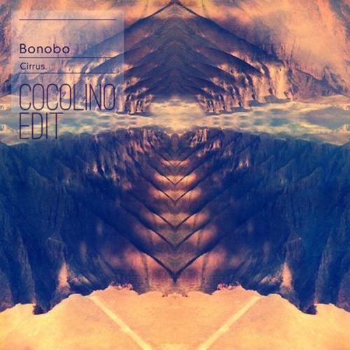 Bonobo - Cirrus (Dont You Want Me) (Cocolino Edit)