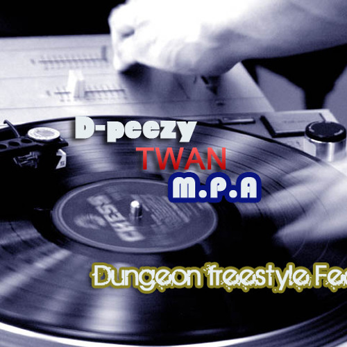 Dungeon freestyle - M.P.A D-peezy and Twan -  dead wrong remix