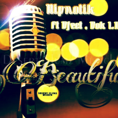 """Beautiful""-Hipnotik Ft.DFECT , DOK I.N.F"