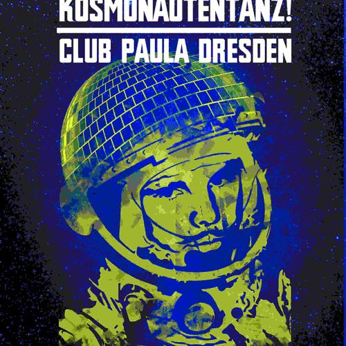 DJMix: Kosmonautentanz / Paula, Dresden
