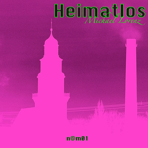 n@m01 - Heimatlos - Michael Lorenz (original edit)