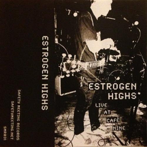Estrogen Highs - I Am Tradition (live)