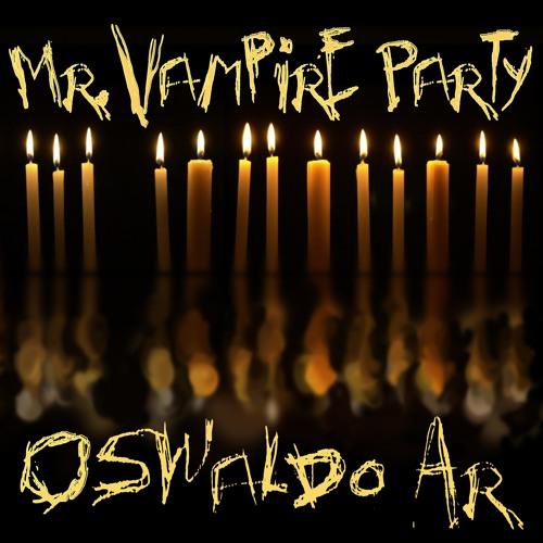 Oswaldo Ar - Mr.Vampire Party